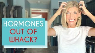 Hormones Out of Whack? (SIGNS OF HORMONE IMBALANCE)