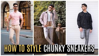 How To Style Chunky Sneakers | Mens Fashion | Outfit Ideas