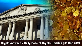 cryptoknowmics-daily-dose-of-crypto-updates-30-dec-2019