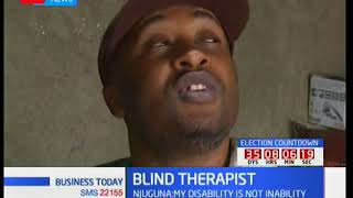Business Today 11th September 2017 - Despite his blindness Njuguna works as a Therapist
