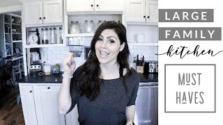 Large Family Kitchen Must Haves | Kitchen Tools | Cooking for a Crowd