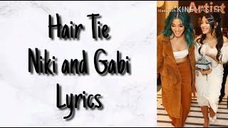 Hair Tie (Niki And Gabi) Lyrics