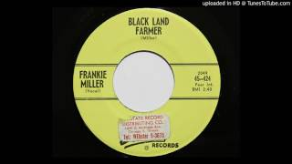 Frankie Miller - Black Land Farmer (Starday 424)