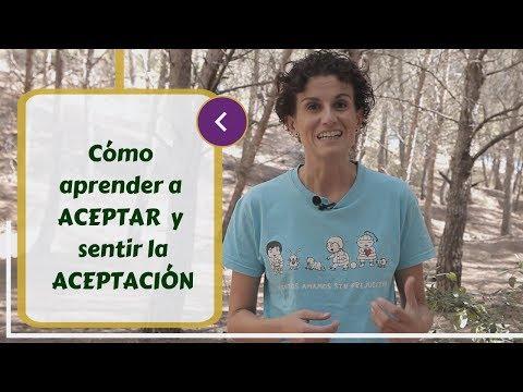 Cómo aprender a ACEPTAR y sentir la ACEPTACIÓN | Autoconocimiento