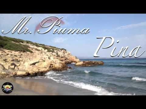 Mr.Piuma - Pina