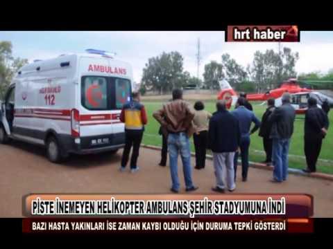 PİSTE İNEMEYEN HELİKOPTER AMBULANS ŞEHİR STADYUMUNA İNDİ
