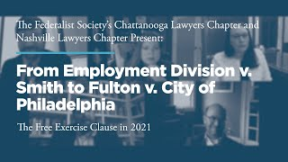 Click to play: From Employment Division v. Smith to Fulton v. City of  Philadelphia: The Free Exercise Clause in 2021