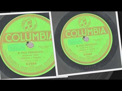 Polish 78rpm recordings, 1915. Columbia E2664. W Polu Ogródeczek