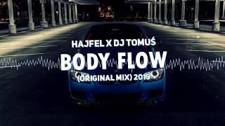 ⛔ Hajfel x DJ TomUś - Body flow ⛔ ( Original Mix ) 2019 | OFFICAL AUDIO ⛔