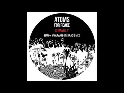 Atoms For Peace - Default (Simon Vuarambon Space Mix)