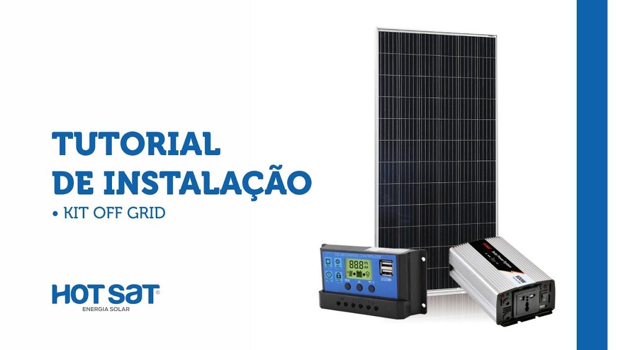 Kit Off Grid – Tutorial de Instalação – Grupo Hot Sat