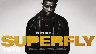 "Future - Drive Itself (Official Audio  From ""SUPERFLY"") ft. Lil Wayne"