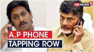 Chandrababu Naidu Accuses Jagan Mohan Reddy Led Andhra Govt Of Tapping Phones | CNN News18