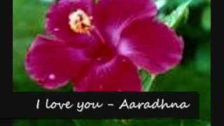 I love you - Aaradhna
