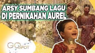 ARSY Sumbang Lagu Di Pernikahan Kakaknya ATTA HALILINTAR & AUREL HERMANSYAH – GO SPOT 05/04