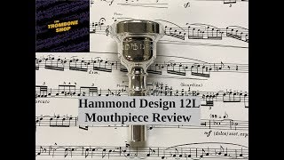 Hammond 12L Trombone Mouthpiece Review