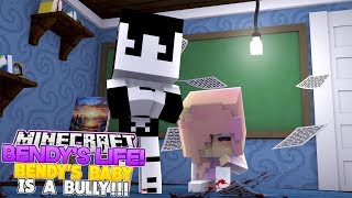 Minecraft BENDY'S LIFE #16-BENDY'S AND ALICE ANGEL BABY BULLIES KIDS IN BABY SCHOOL!!!- Baby Leah