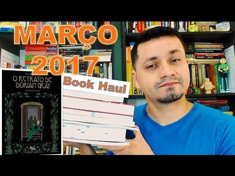 Book Haul, Leituras de Março 2017 e O Retrato de Dorian Gray (HQ)