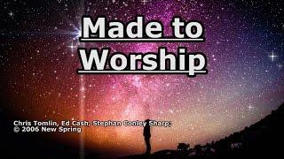 Made to Worship - Chris Tomlin - Lyrics