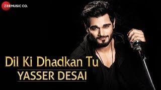Dil Ki Dhadkan Tu | Yasser Desai | SNP Yesen - YouTube