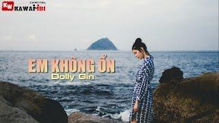 Em Không Ổn - Dolly Gin [ Video Lyrics ]