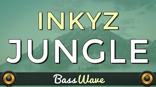 Inkyz - Jungle [BassBoosted]