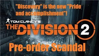 The Division 2 Pre-Order Scandal | Discovery is the new Pride and Accomplishment! - dooclip.me