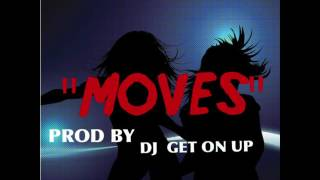 WHERE YOUR MOVES AT! PROD BY DJ GET ON UP