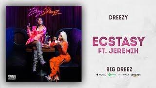 Dreezy   Ecstasy Ft. Jeremih (Big Dreez)