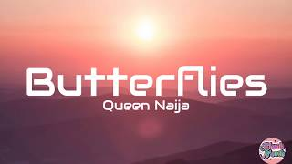 Queen Naija - Butterflies Pt. 2 (Lyrics)