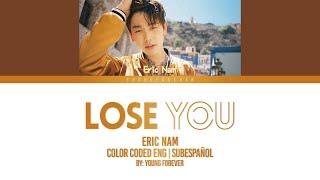 Lose You - Eric Nam