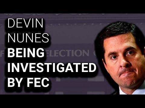 Devin Nunes Being Investigated for Breaking Campaign Finance Law