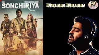 Arijit Singh | Ruan Ruan | Full Song | Sonchiriya Movie | 2019