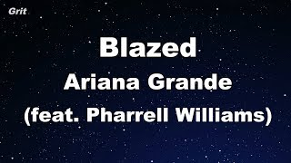 blazed (feat. Pharrell Williams)  - Ariana Grande  Karaoke 【No Guide Melody】 Instrumental