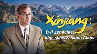 Xinjiang: Evil genocide, blue skies and Santa Claus
