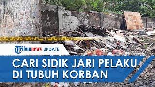 Mengungkap Kasus Mutilasi di Bekasi, Polisi Cari Sidik Jari Pelaku di Pakaian dan Tubuh Korban