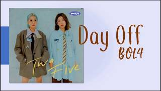 BOL4 – Day Off (낮) Lyrics Translation [HAN/ROM/ENG/IND]