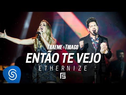 Então Te Vejo - Thaeme e Thiago