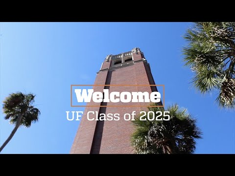 Welcome UF Class of 2025!