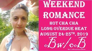 WEEKEND ROMANCE- Hot cha cha!! Long over due heat 🔥🔥🔥
