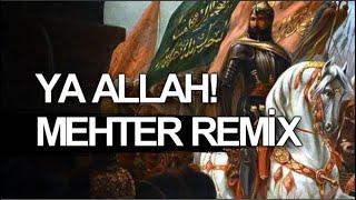 Mehter Marşı Remix - 2018 - Ya ALLAH!