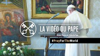 """La Vidéo du Pape : """"prions pour la fin de la pandémie"""""""