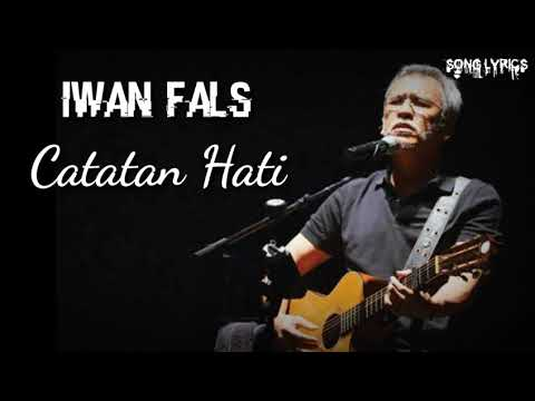 Iwan Fals - Catatan Hati (Lirik)