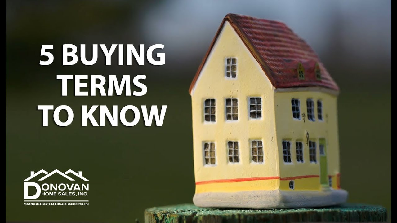 5 Terms You Need to Know as a Homebuyer