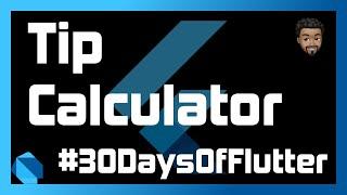 Tip Calculator with Flutter | Day 02 - #30DaysOfFlutter
