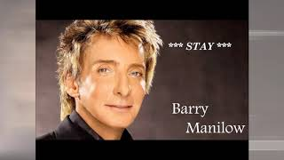 Barry Manilow   -  Stay   - HQ