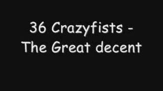 36 CrazyFists - The Great Decent