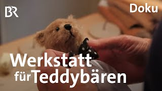 Teddy im Krankenhaus: Werkstatt für Kuscheltiere | Zwischen Spessart und Karwendel | Doku | BR