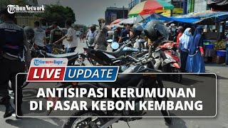 LIVE UPDATE: Satgas Covid-19 Kota Bogor Antisipasi Kerumunan di Pasar Kebon Kembang