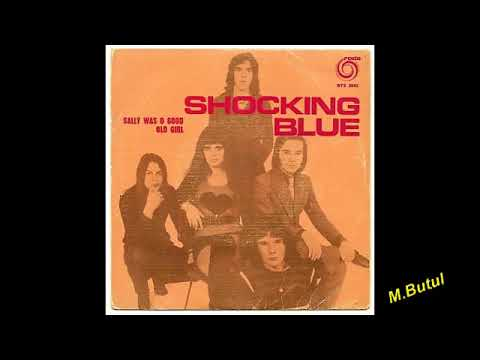 Shocking blue Sally was a good old girl